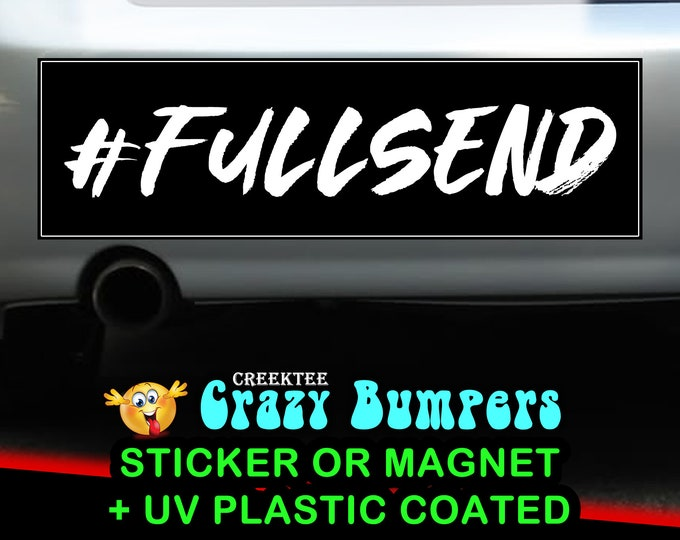 Hashtag Full Send Bumper Sticker 10 x 3 Bumper Sticker or Magnetic Bumper Sticker Available