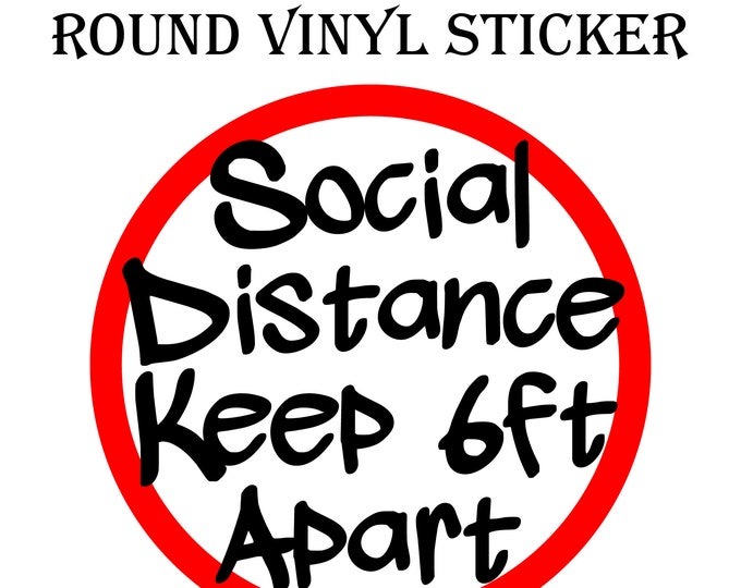 6 inch round Social Distance Keep 6 Feet Apart Round Vinyl Sticker or Magnet