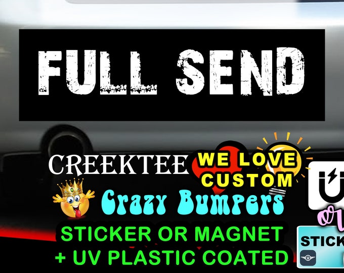 """FULL SEND Bumper Sticker or Magnet with your text or image 8""""x2.4"""", 9""""x2.7"""" or 10""""x3"""""""