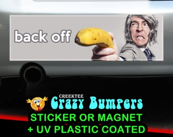 Back Off 10 x 3 Bumper Sticker or Magnetic Bumper Sticker Available