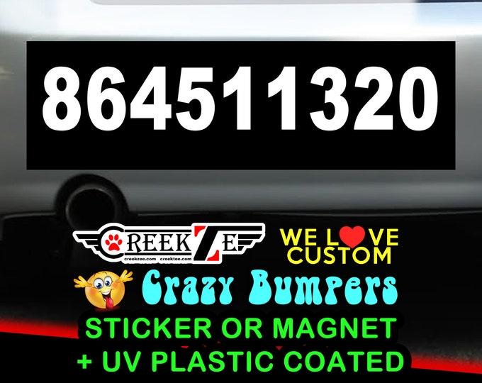 "864511320 Bumper Sticker or Magnet 8""x2.4"", 9""x2.7"" or 10""x3"" sizes available!"