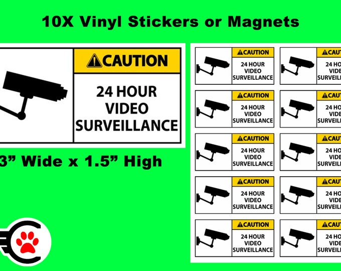 """10X Caution 24 Hour Video Surveillance Vinyl Stickers or Magnets coated in 4.7mil UV Rubberized laminate - 3"""" wide by 1.5"""" high"""