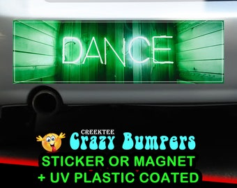 Neon Dance 10 x 3 Bumper Sticker or Magnet - Custom changes and orders welcomed!