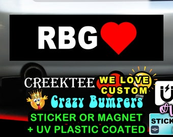 "RBG LOVE Bumper Sticker or Magnet 8""x2.4"", 9""x2.7"" or 10""x3"" sizes available!"