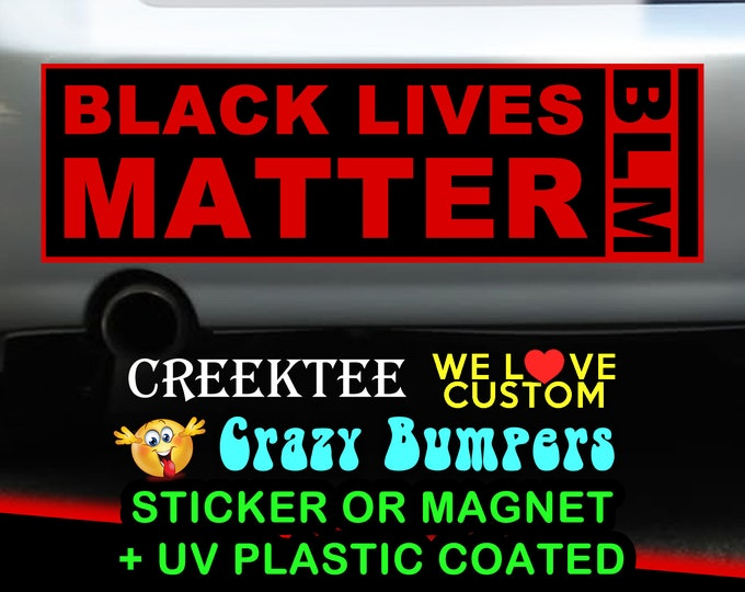 BLM Black Lives Matter with rising fist 9 x 2.7 or 10 x 3 Sticker Magnet or bumper sticker or bumper magnet