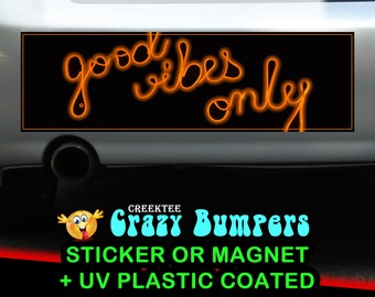 Good Vibes Only 10 x 3 Bumper Sticker or Magnet - Custom changes and orders welcomed!