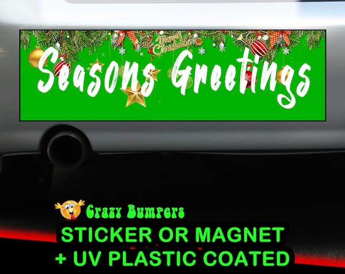 "UV Protected ""Seasons Greetings!"" GREEN Bumper Sticker 10 x 3 Bumper Sticker or Magnetic Bumper Sticker Available"