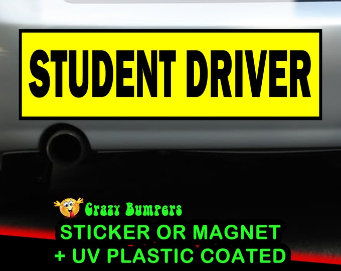 2X BUNDLE Student Driver 10 x 3 Bumper Sticker - Custom changes and orders welcomed!