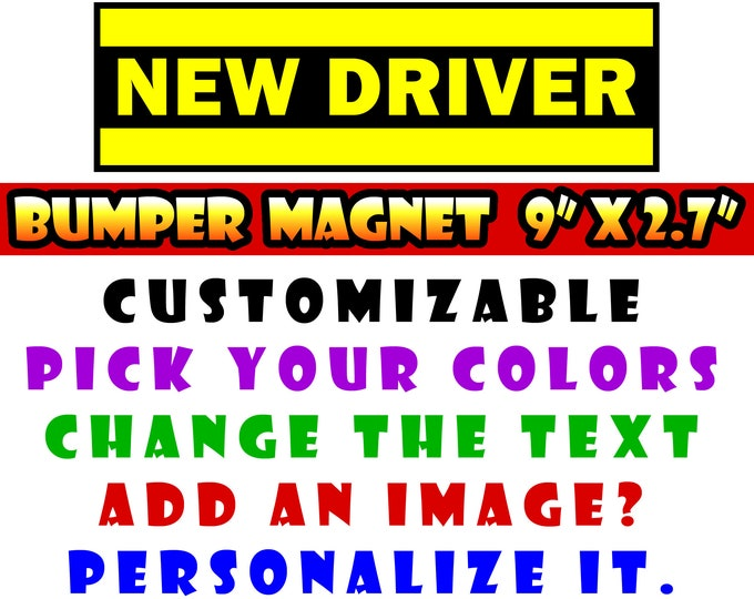 """9"""" x 2.7"""" New Driver custom bumper sticker or magnet or create your own we customize"""