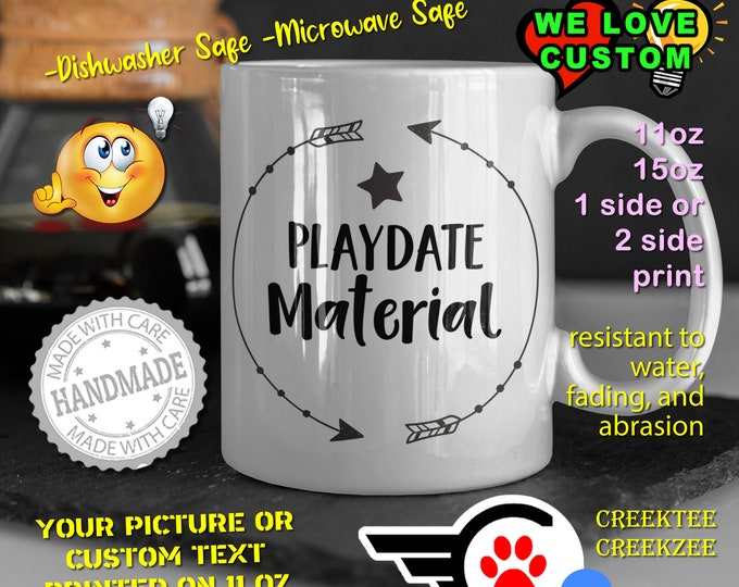 Playdate Material Coffee Mug or Your Logo or Custom Personalized Coffee Mugs, Your photo, image or text printed on a 11 or 15 oz White Mug