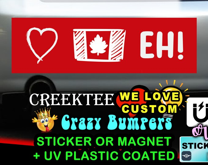 """Love Canada Eh! Bumper Sticker or Magnet in new sizes, 4""""x1.5"""", 5""""x2"""", 6""""x2.5"""", 8""""x2.4"""", 9""""x2.7"""" or 10""""x3"""" sizes"""