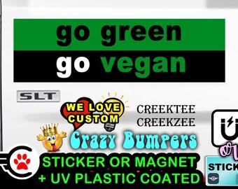 "Go Green Go Vegan Bumper Sticker or Magnet sizes 4""x1.5"", 5""x2"", 6""x2.5"", 8""x2.4"", 9""x2.7"" or 10""x3"" sizes"