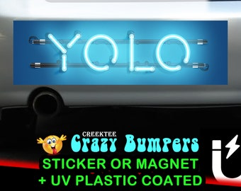 YOLO bumper sticker or magnet, 9 x 2.7 or 10 x 3 Sticker Magnet or bumper sticker or bumper magnet
