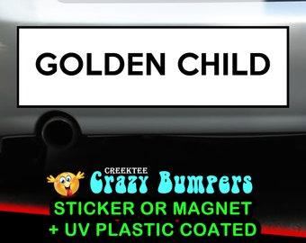 Golden Child  10 x 3 Bumper Sticker or Magnetic Bumper Sticker Available