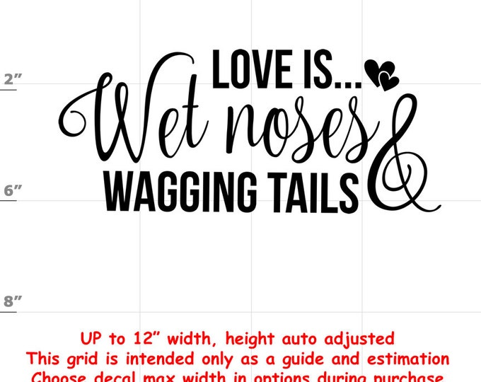 love is wet noses and wagging tails Dog vinyl decal - Dog Decal