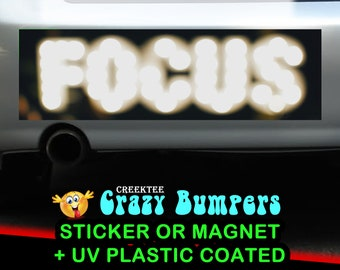 FOCUS 10 x 3 Bumper Sticker or Magnet - Custom changes and orders welcomed!