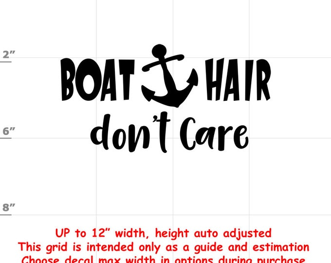 Boat Hair Don't Care - Fun Decals various sizes and colors - colours