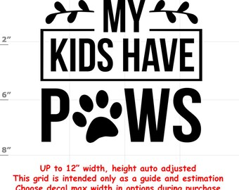 my kids have paws Dog vinyl decal - Dog Decal