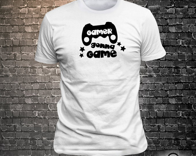 Vinyl Print Gamer Gonna Game - Fun Wear T-Shirt  - Unisex Funny Sayings and T-Shirts Cool Funny T-Shirts Fun Wear