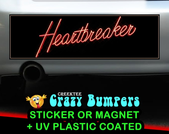 Heartbreaker 10 x 3 Bumper Sticker or Magnet - Custom changes and orders welcomed!
