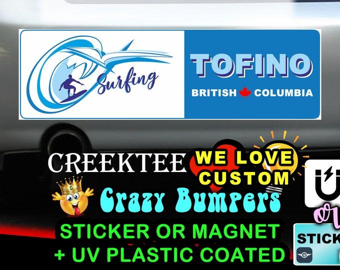 "Surfing Tofino B.C. Bumper Sticker or Magnet in new sizes, 4""x1.5"", 5""x2"", 6""x2.5"", 8""x2.4"", 9""x2.7"" or 10""x3"" sizes"