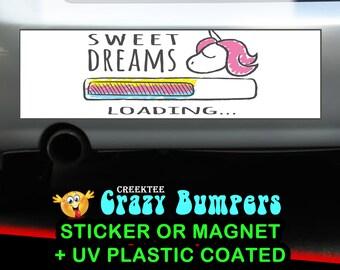 Sweet Dreams Unicorn Loading bumper sticker or magnet, 9 x 2.7 or 10 x 3 Sticker Magnet or bumper sticker or bumper magnet