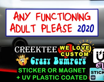 Any Functioning Adult Please 2020 9 x 2.7 or 10 x 3 Sticker Magnet or bumper sticker or bumper magnet