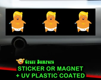 Trump Baby Bumper Sticker 10 x 3 UV Plastic Coated or Magnetic Bumper Sticker Available