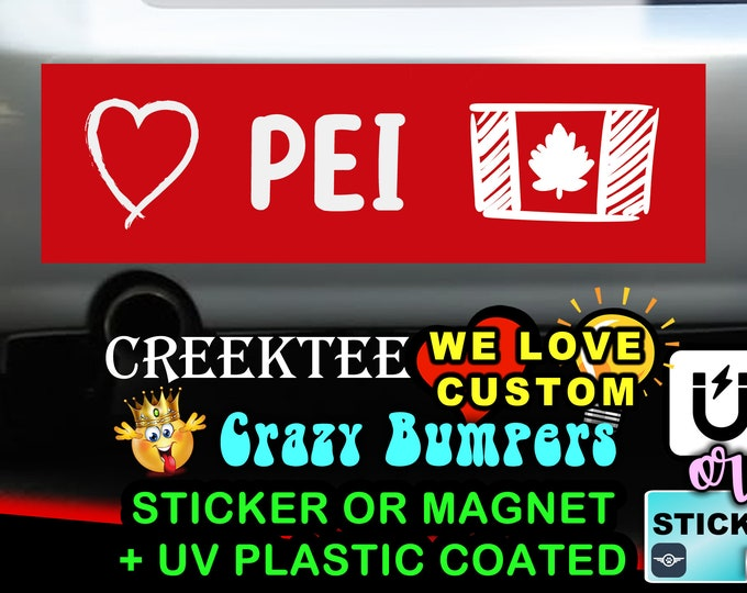 "Love PEI Canada Bumper Sticker or Magnet in new sizes, 4""x1.5"", 5""x2"", 6""x2.5"", 8""x2.4"", 9""x2.7"" or 10""x3"" sizes"