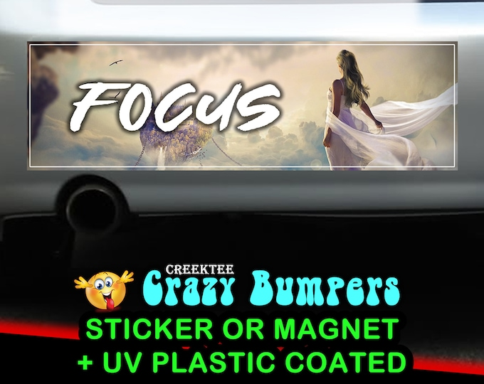 Focus 10 x 3 Bumper Sticker or Magnetic Bumper Sticker Available