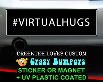 Virtual Hugs sticker or magnet, 9 x 2.7 or 10 x 3 Sticker Magnet or bumper sticker or bumper magnet