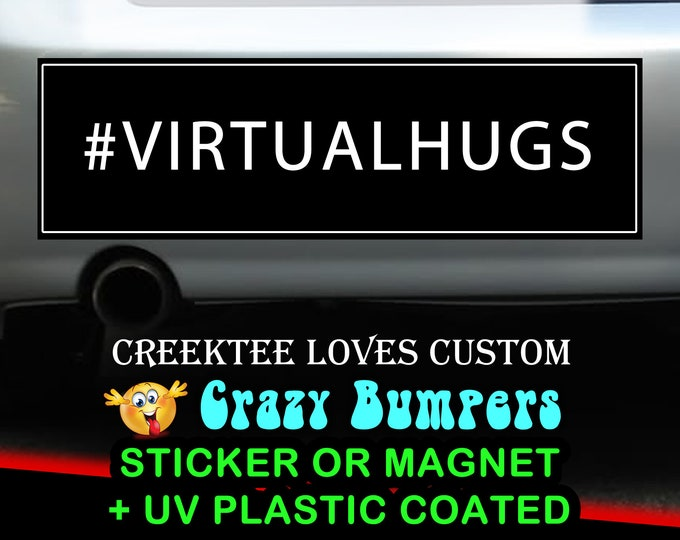 Virtual Hugs sticker or magnet, 9 x 2.7 or 10 x 3 Sticker Magnet or bumper sticker or bumper magnet