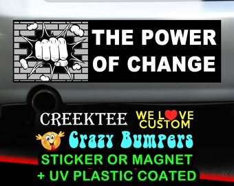 The Power Of Change BLM Black Lives Matter with rising fist 9 x 2.7 or 10 x 3 Sticker Magnet or bumper sticker or bumper magnet