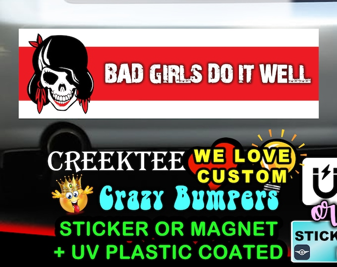Bad Girls Do It Well Skull Funny Bumper Sticker or Magnet, various sizes available! Customizable