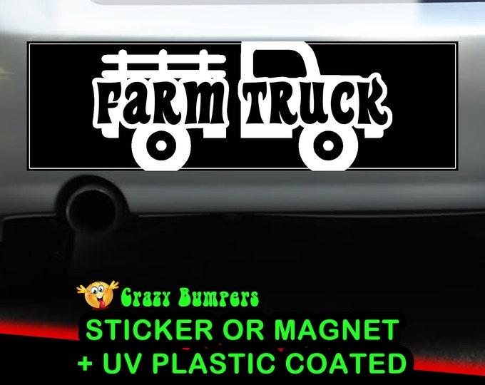 Farm Truck Sticker 10 x 3 Bumper Sticker or Magnetic Bumper Sticker Available