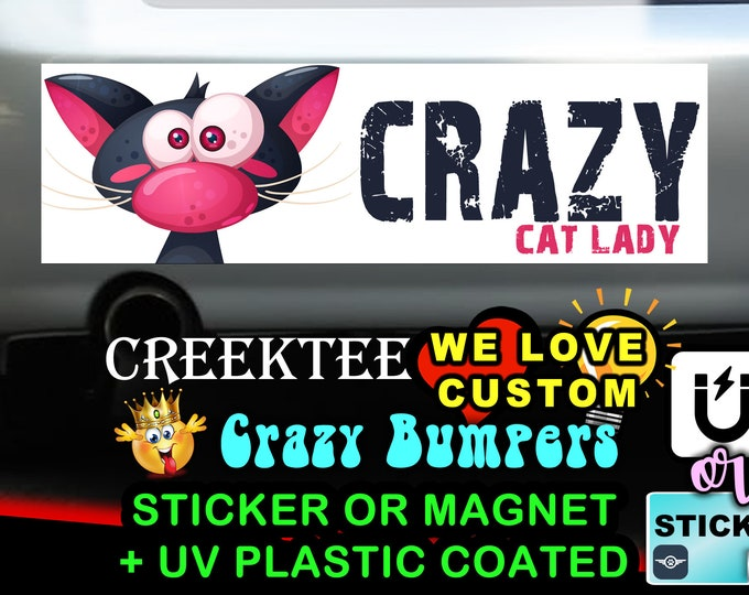 "Crazy Cat Lady Bumper Sticker or Magnet with your text or image 8""x2.4"", 9""x2.7"" or 10""x3"""