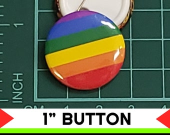 Gay Pride Rainbow 1 inch buttons. Pin back button