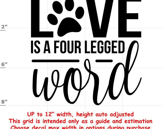 love is a four legged word Dog vinyl decal - Dog Decal