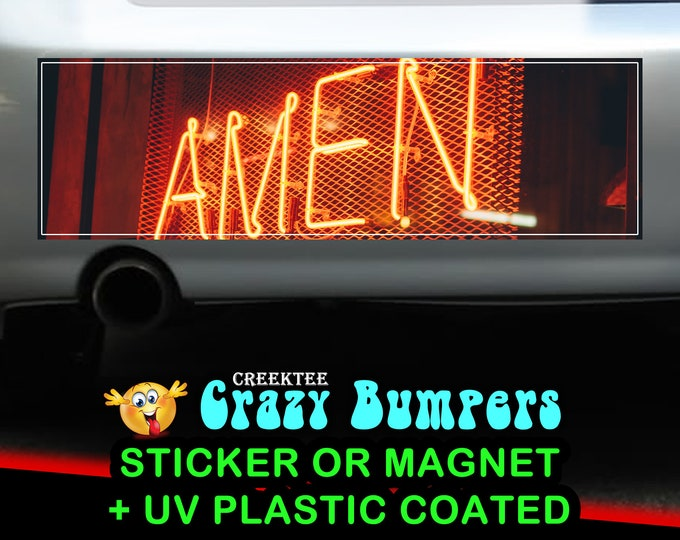 Neon Amen With Me 10 x 3 Bumper Sticker or Magnet - Custom changes and orders welcomed!