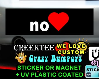 "No Love Bumper Sticker or Magnet 8""x2.4"", 9""x2.7"" or 10""x3"" sizes available!"