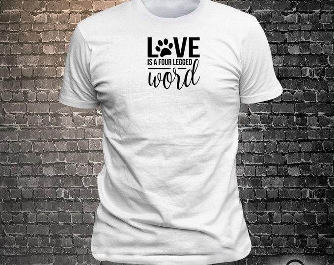 Love is a four legged word Dog Long Lasting Vinyl Print T-Shirt - Dog T-Shirt, Tshirt