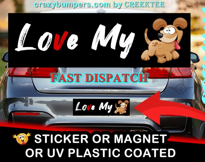Funny Bumper Sticker 10 x 3 Bumper Sticker or Magnetic Bumper - love my dog, co-exist, funky town, dont poke the bear, honk if your horny