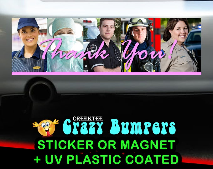 Nurses Doctors Service Workers Emergency Services Thank You bumper sticker or magnet, 9 x 2.7 or 10 x 3 bumper sticker or bumper magnet
