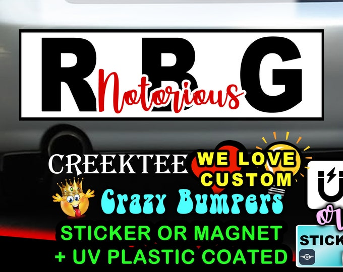 "RBG Notorious Bumper Sticker or Magnet 8""x2.4"", 9""x2.7"" or 10""x3"" sizes available!"