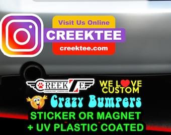 "9"" x 2.7"" Instagram bumper sticker custom bumper sticker or magnet or create your own we customize"