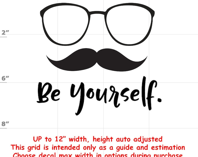 Be Yourself - Vinyl Decal - Fun Decals various sizes and colors - colours