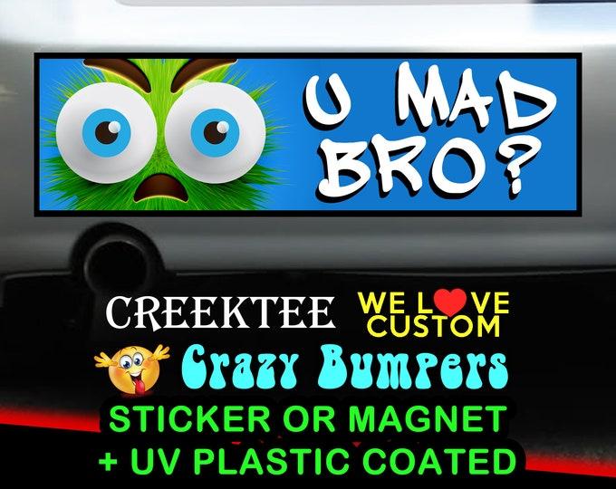 U Mad Bro? bumper sticker 10 x 3 Sticker in either bumper sticker or bumper magnet