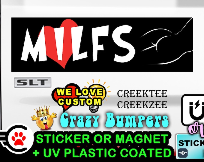 "I Love Milfs white on black Bumper Sticker or Magnet in new sizes, 4""x1.5"", 5""x2"", 6""x2.5"", 8""x2.4"", 9""x2.7"" or 10""x3"" sizes"