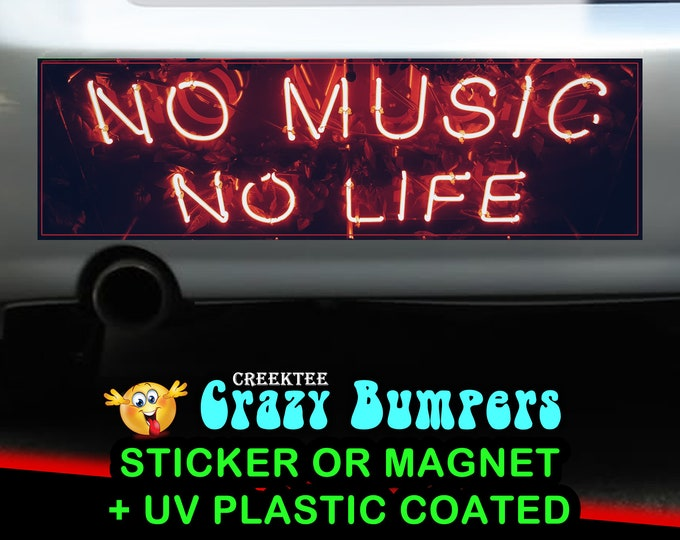 No Music No Life 10 x 3 Bumper Sticker or Magnet - Custom changes and orders welcomed!