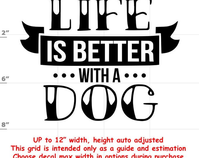 life is better with a Dog vinyl decal - Dog Decal